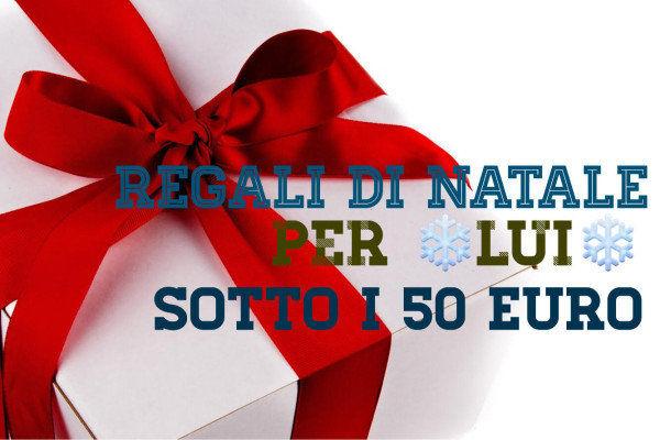 Idee Regalo Natale Da 5 Euro.Idee Regalo Di Natale 2016 Per Lui Originale E Sotto I 50 Euro