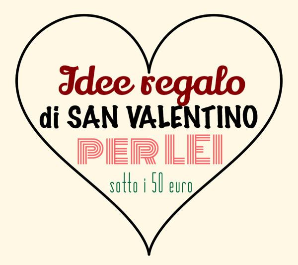Idee Regalo Spos: Idee Regalo San Valentino 2017 Per Lei Originali E Sotto I